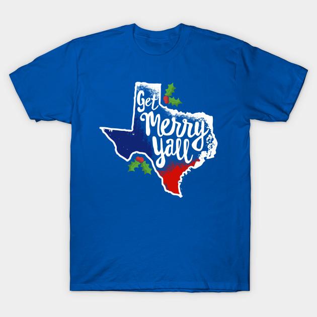 Get Merry Y'all Texas Christmas T-Shirt Texan Flag Xmas ...